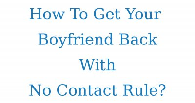 The Important Steps For How To Get Your Ex Boyfriend Back